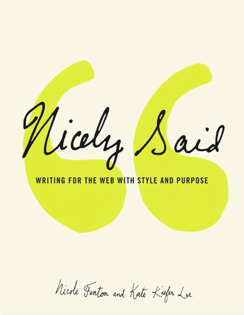 Nicely Said: Writing for the Web with Style and Purpose